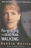 Forgiving the Dead Man Walking