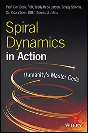 Spiral Dynamics in Action: Humanity's Master Code - by Don Edward Beck, et al