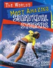 The World's Most Amazing Survival Stories cover